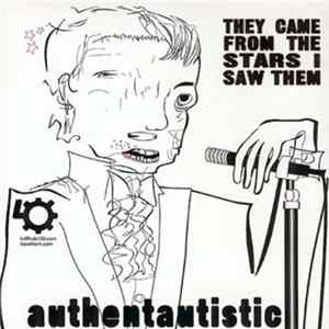 They Came From The Stars (I Saw Them) - Authentautistic / I Am Not Afraid álbum