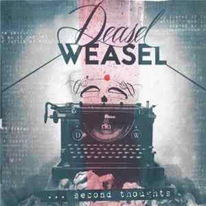 Deasel Weasel - ... Second Thoughts álbum