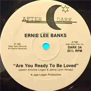 Ernie Lee Banks - Are You Ready To Be Loved álbum
